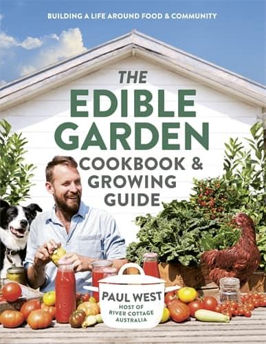 Paul West: The Edible Garden Cookbook & Growing Guide