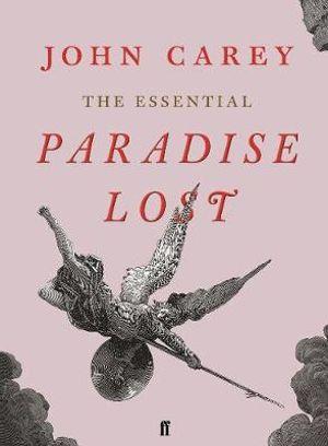 The Essential Paradise Lost - John Carey
